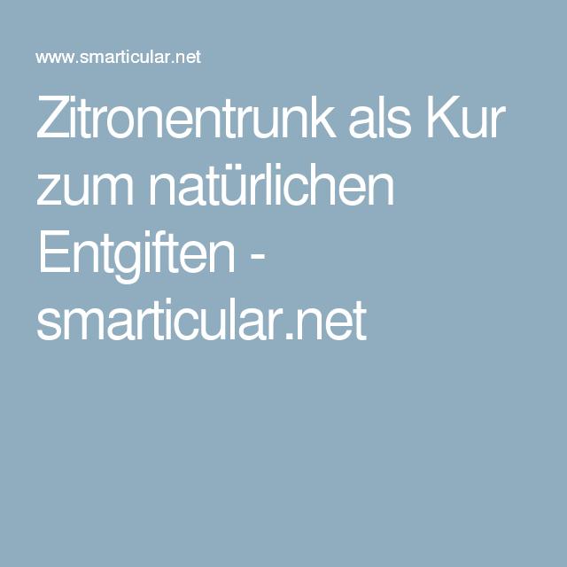 Zitronentrunk als Kur zum natürlichen Entgiften - smarticular.net
