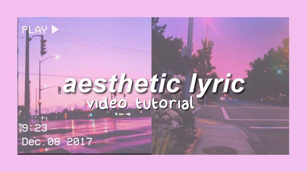 How To Make An Aesthetic Lyric Video Tutorial Aesthetic Video Editing For Beginners Aesthetic Aesthetic Lyric Video Ae Lyrics Tutorial Aesthetic Videos
