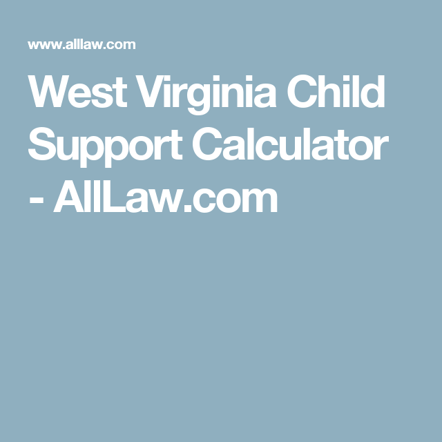 West Virginia Child Support Calculator AllLaw – Virginia Child Support Worksheet