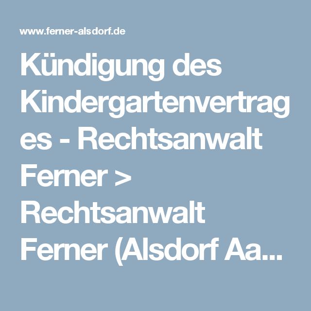 Kündigung Des Kindergartenvertrages Rechtsanwalt Ferner