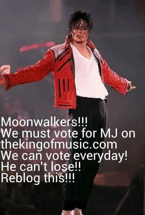 Moonwalkers please vote for Michael!!! On thekingofmusic.com. He's second now , but he should be no. 1. PLEASE VOTE, EVERYDAY!!! It's easy, you don't have to login or something. Just go on google, thekingofmusic.com and vote. Please do it!!!! And please repin as much as you can!!! Thanks!!!