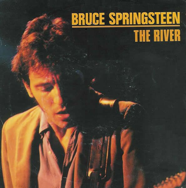 Bruce Springsteen The River 7 Single Springsteen The River Bruce Springsteen Bruce Springsteen Albums