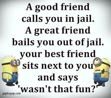 Funny Joke About Good Friends Vs Best Friends Ft Minions Best Friend Quotes Funny Friends Quotes Funny Friendship Quotes Funny