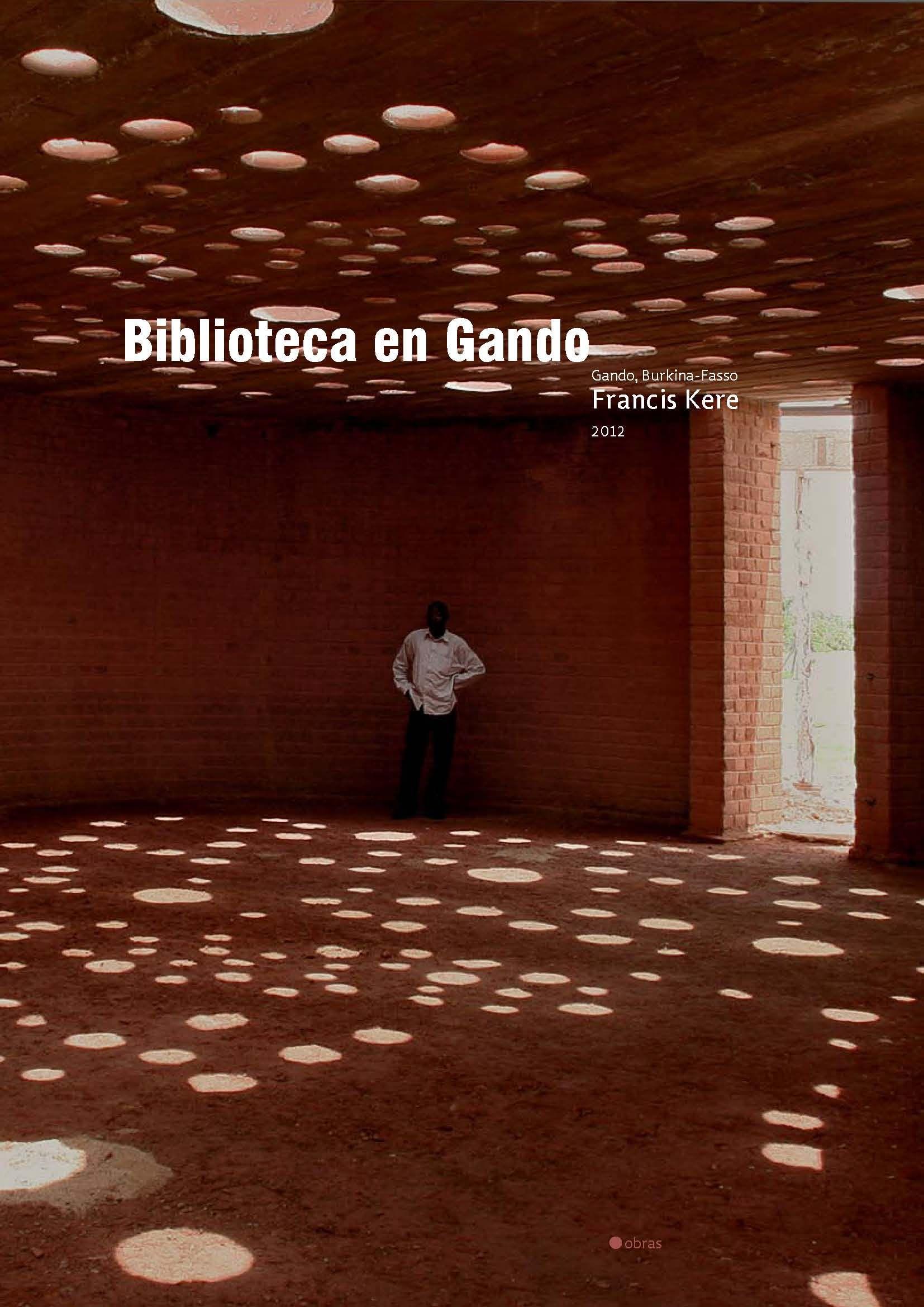Biblioteca de Gando (Burkina Faso) http://tectonicablog.com/docs/Gando.pdf