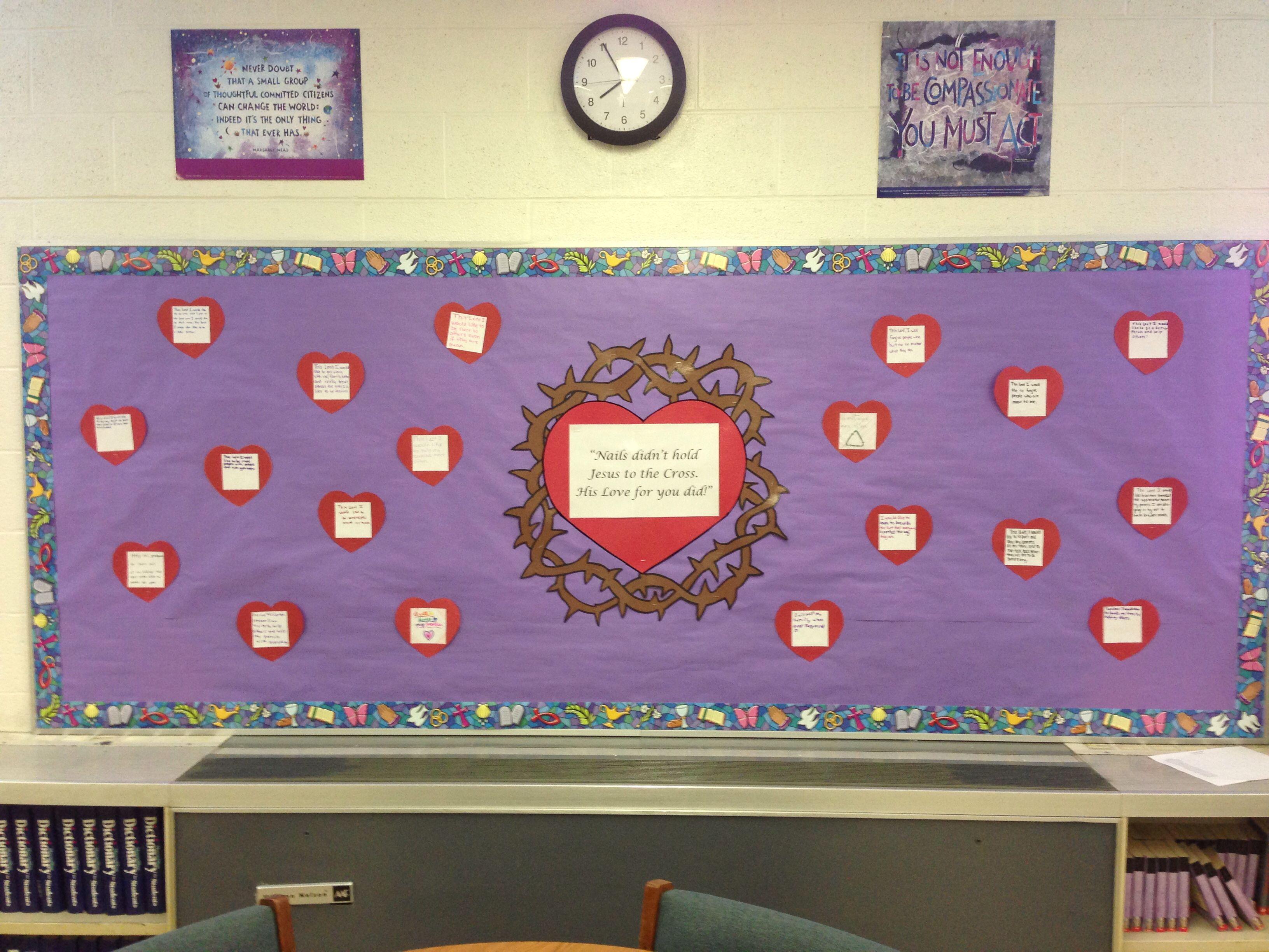 Lent Bulletin Board Nails Didn T Hold Jesus To The Cross His Love For You Did Valentine Boards Easter School Class