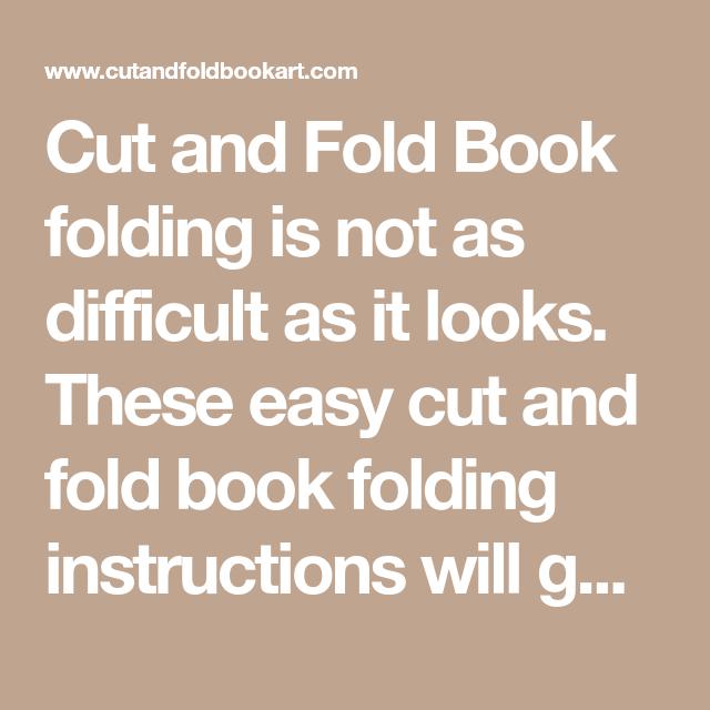 Cut And Fold Book Folding Instructions Book Folding Folded Book