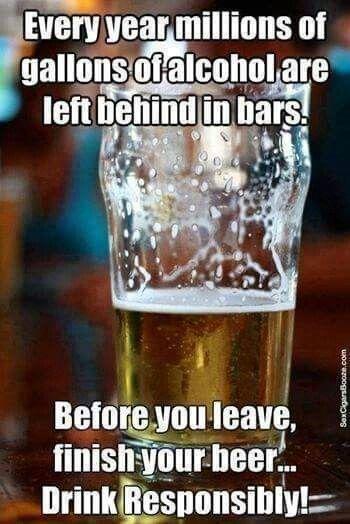 Drink responsibly!!!!!