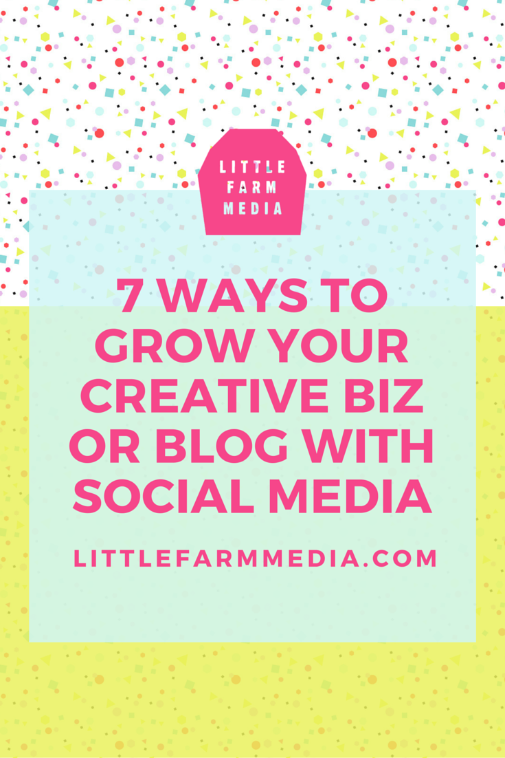 7 Ways to Grow Your Creative Business With Social Media