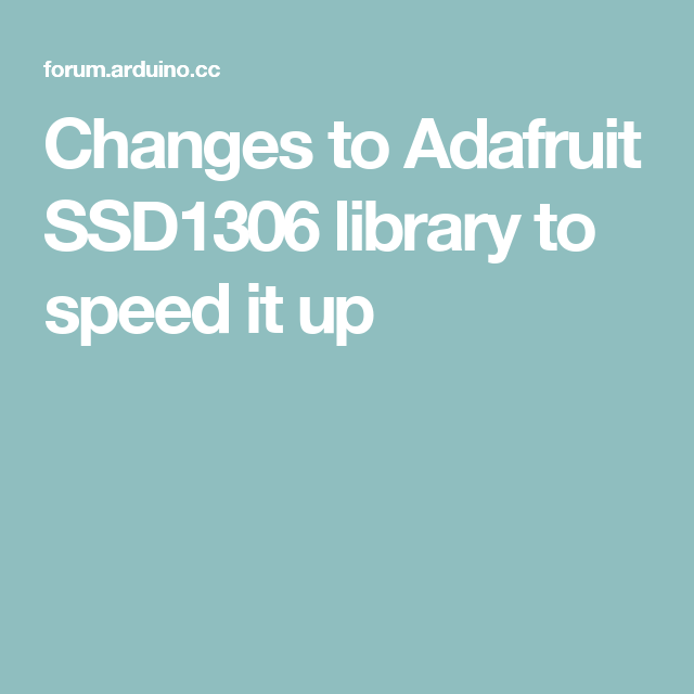 Changes to Adafruit SSD1306 library to speed it up | arduino
