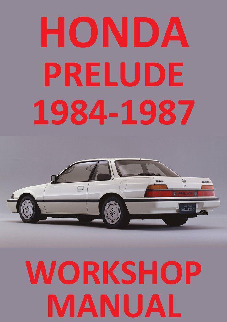 honda prelude 1984 1987 workshop manual honda prelude pinterest rh pinterest com 93 Honda Prelude Front Axles 93 Honda Prelude Body Kits