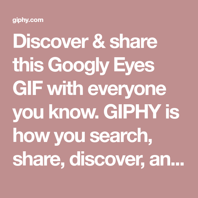 Discover Share This Googly Eyes Gif With Everyone You Know Giphy Is How You Search Share Discover And Create Gifs Giphy Gif Funny Gif