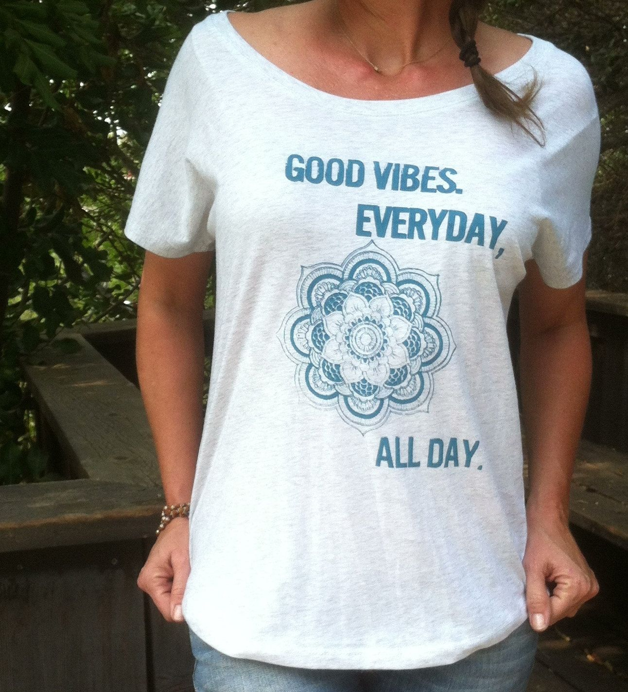 Good Vibes All Day Every Day.    White Heathered by SuperLoveTees, $32.00