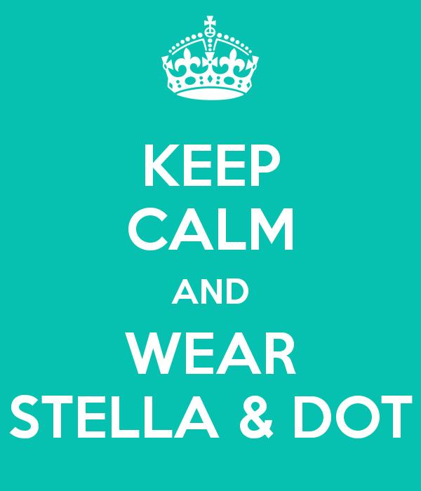 KEEP CALM AND WEAR STELLA  DOT.  www.stelladot.com/sites/KaraAnn