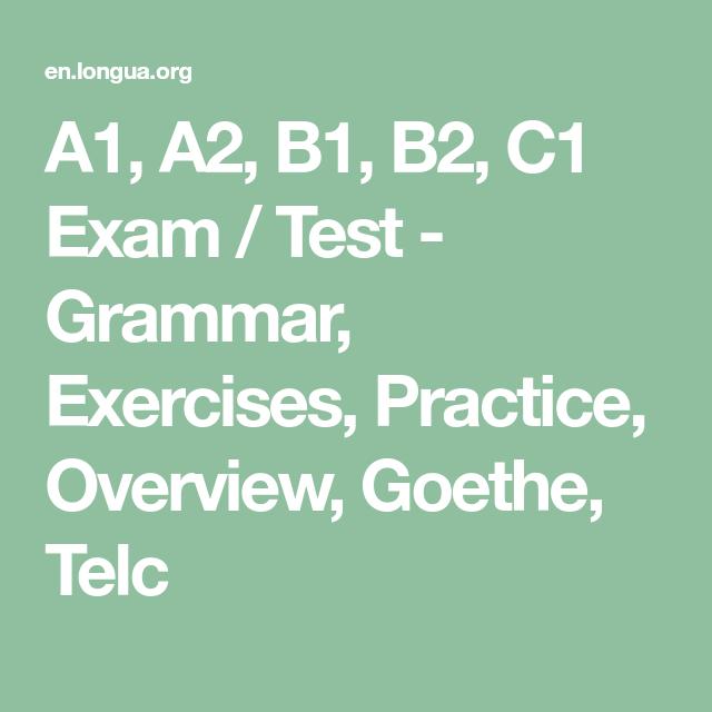 A1 A2 B1 B2 C1 Exam Test Grammar Exercises Practice