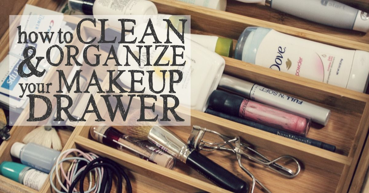 How to Clean & Organize Your Makeup Drawer Makeup