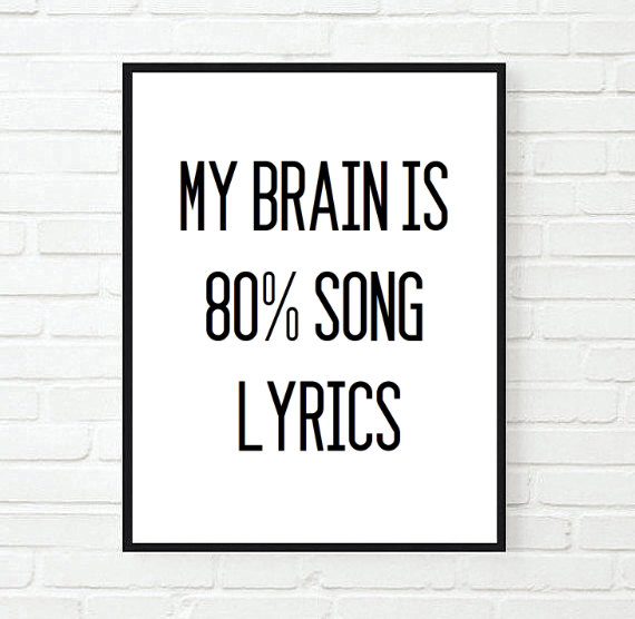 Typographic Print Quote print wall decormy brain is 80  song lyrics funny  modern home decor. Typographic Print Quote print wall decormy brain is 80  song