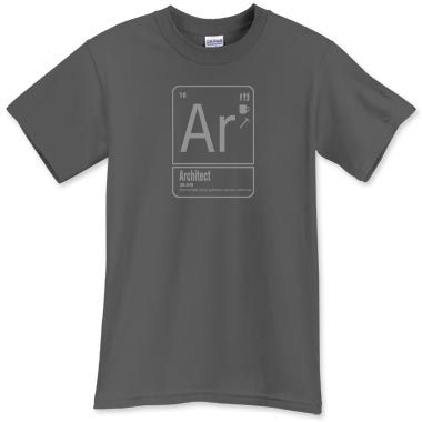Periodic table architect t shirt life of an architect for Custom periodic table t shirts