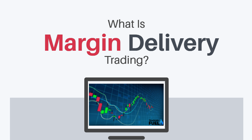 In This Blog Trading Fuel Provides Information About What Is Margin And Delivery In Share Market And Also Delive In 2020 Investment Analysis Trading Intraday Trading