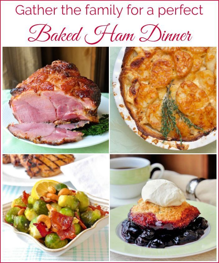 Baked Ham Dinner A Full Comfort Food Menu Including Cobbler Dessert And Sunday Dinners