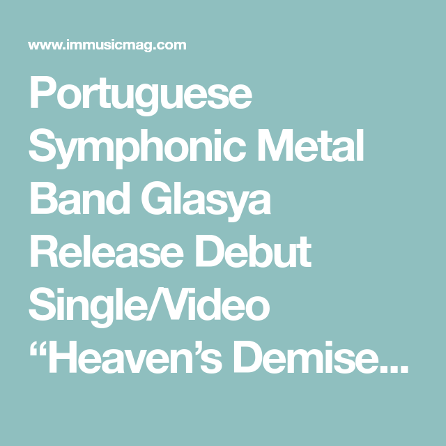Portuguese Symphonic Metal Band Glasya Release Debut Single/Video