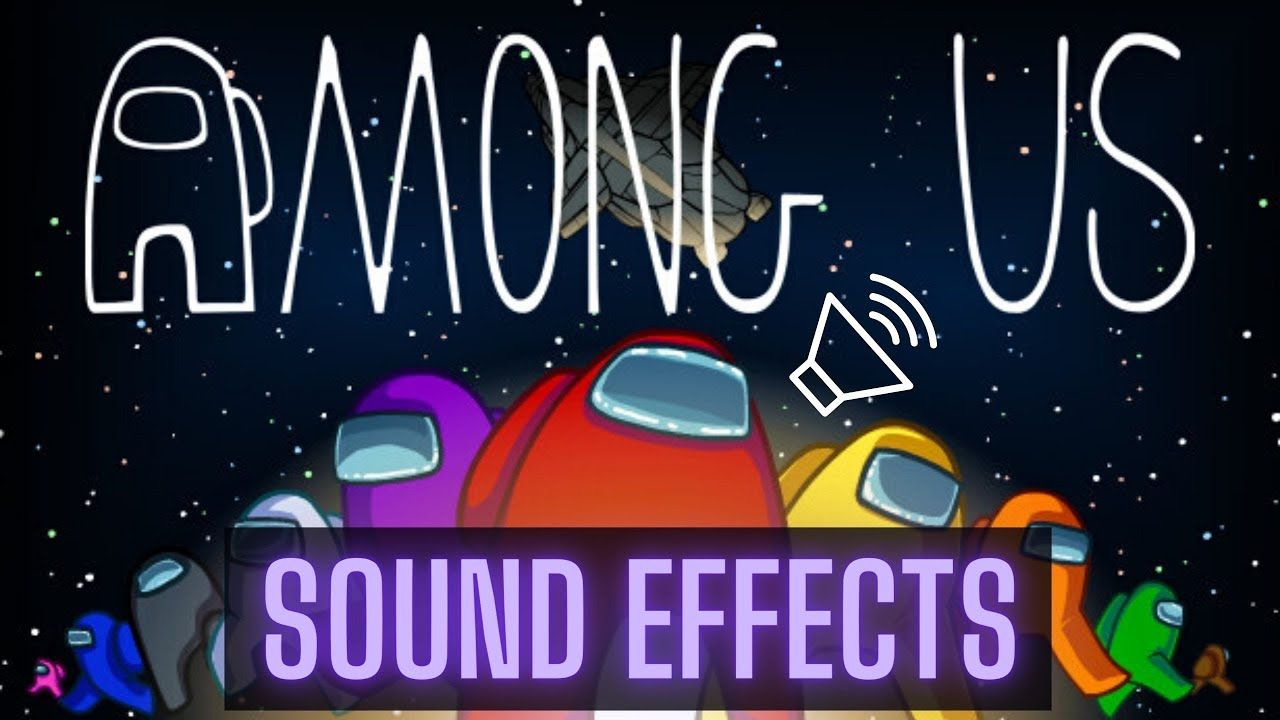 Among Us Sound Effects Compilation Free Download Hq Youtube Sound Effects Sound Free Download