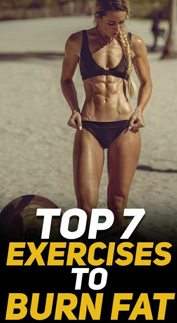 Top 7 Exercises to Burn Fat!