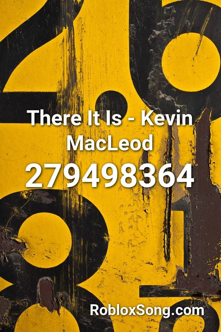 There It Is Kevin Macleod Roblox ID Roblox Music Codes