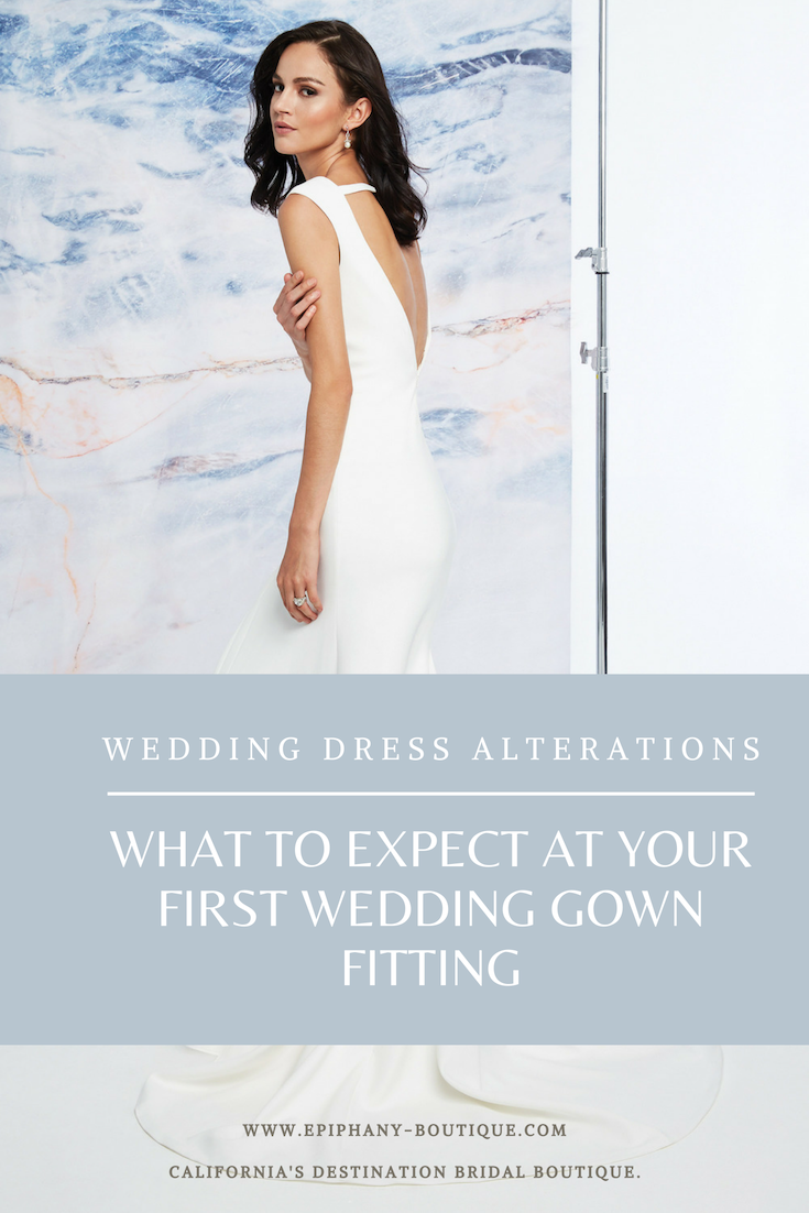 Your First Bridal Gown Fitting Are You Ready Part 1 Of A 4 Part Alterations Series Epiphany Bridal Gown Fitting Wedding Gown Alterations Wedding Dress Alterations