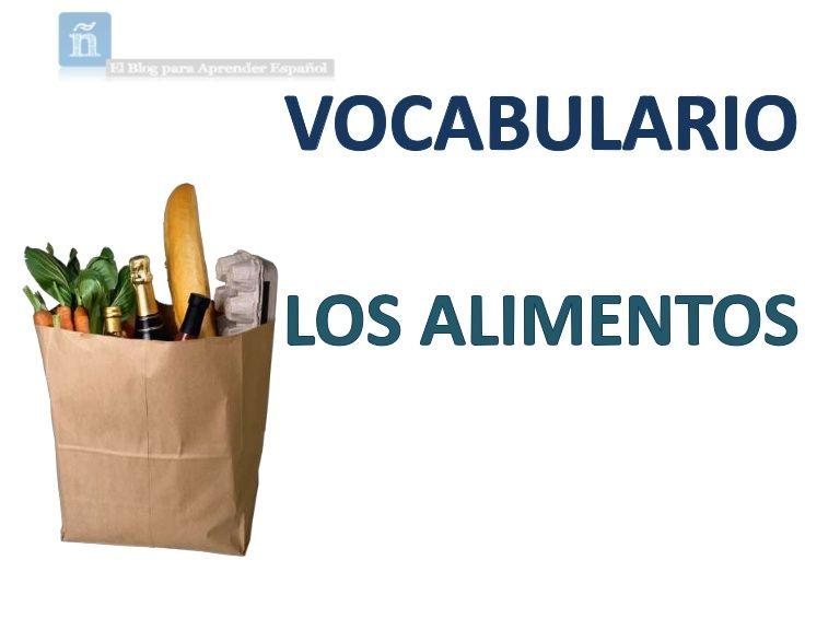 Vocabulario en español de los diferentes tipos de alimentos. Más información en El Blog para Aprender Español. www.blogdeespanol.com