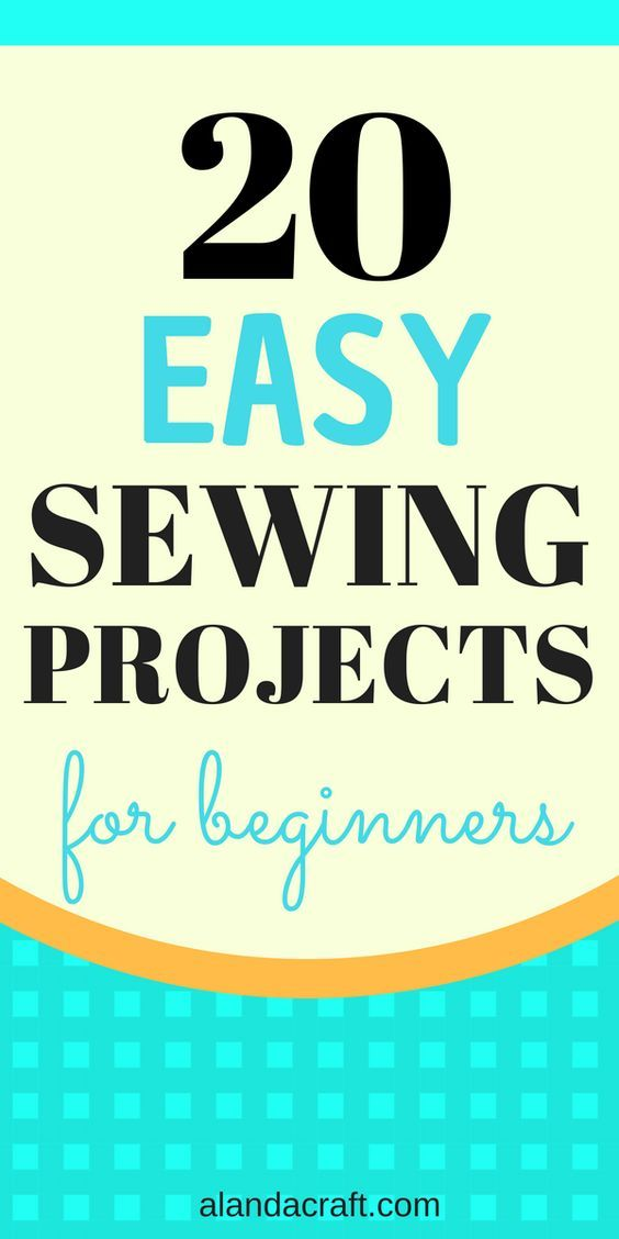 20 Quick And Easy Sewing Projects For Beginners Stitches
