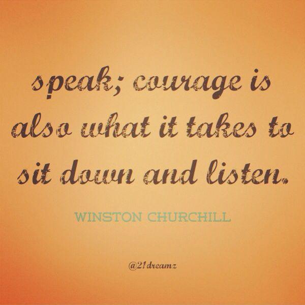 By #WinstonChurchill #wisdom #courage #listening