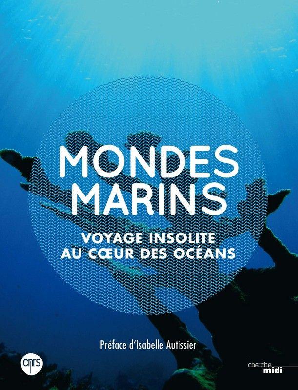 Mondes Marins Voyage Insolite Au Coeur Des Oceans Livre Pdf Livre Numerique Livres A Lire
