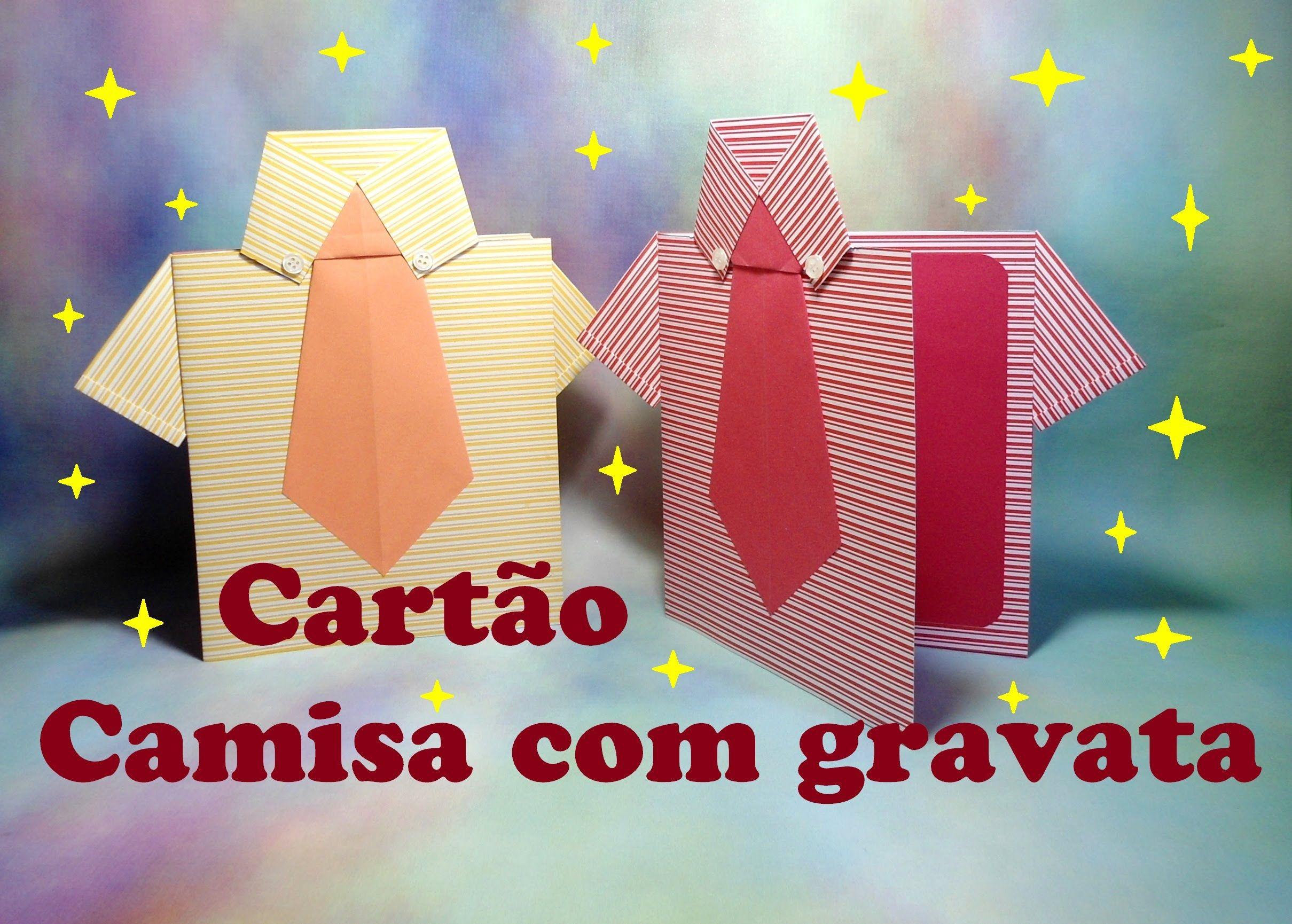 CAMISA COM GRAVATA - CARTÃO DIA DOS PAIS   dia dos pais   Pinterest