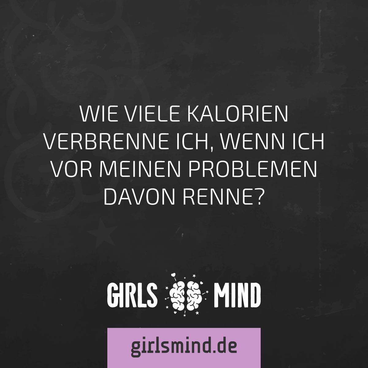 Mehr Spruche Auf Www Girlsmind De Probleme Sorgen Angste