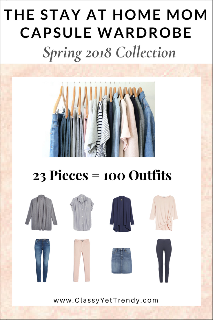 The Stay At Home Mom Capsule Wardrobe Spring 2018 Collection Maximize Your Closet Get Dressed Quickl Capsule Wardrobe Mom Spring Capsule Wardrobe Mom Outfits