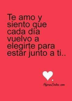 Asi Es Siempre Te Voy Amar Y Siempre Te Vuelvo A Elegir Te Amo Mi Vida Love Words Love Phrases Words