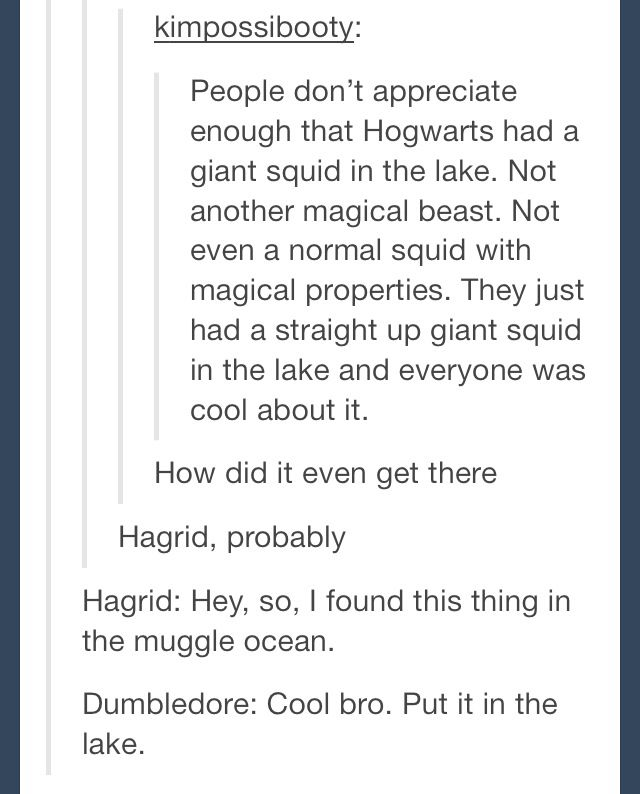 The Giant Squid How Are You Feeling Hogwarts I Dont Care Anymore