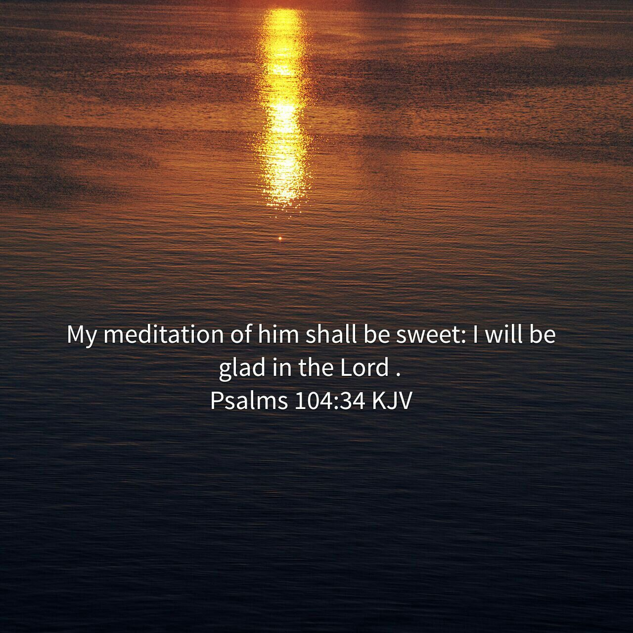 Psalm 10434 Kjv I Will Be Glad In The Lord Gods Word