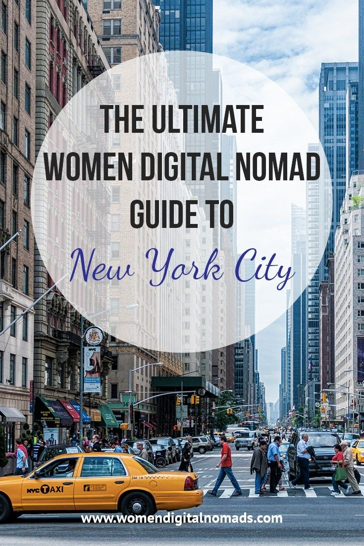 The Ultimate Women Digital Nomad's Guide To New York City