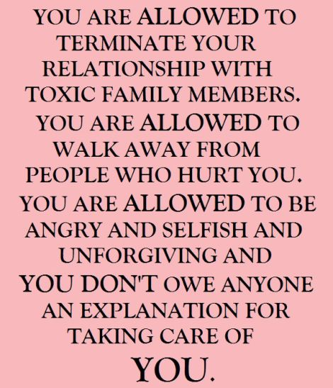 You are allowed to terminate your relationship with toxic family ...