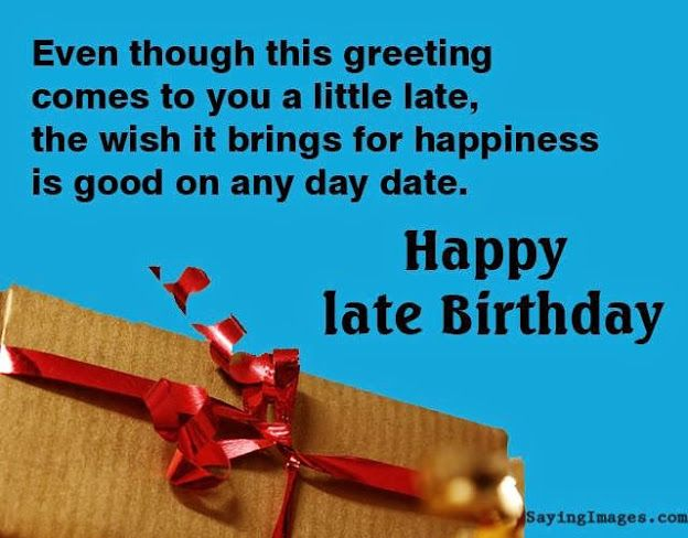 Belated Birthday Wishes Messages Greeting Cards – Belated Happy Birthday Greetings