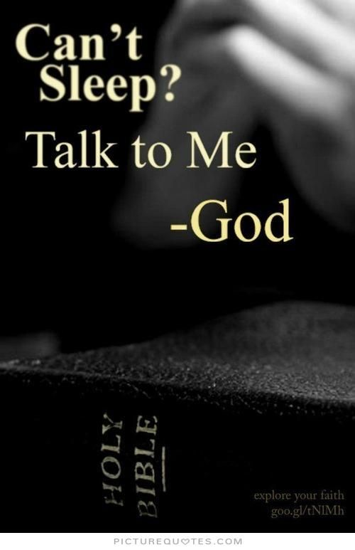 Can't sleep? Talk to me. God. God quotes on PictureQuotes.com.