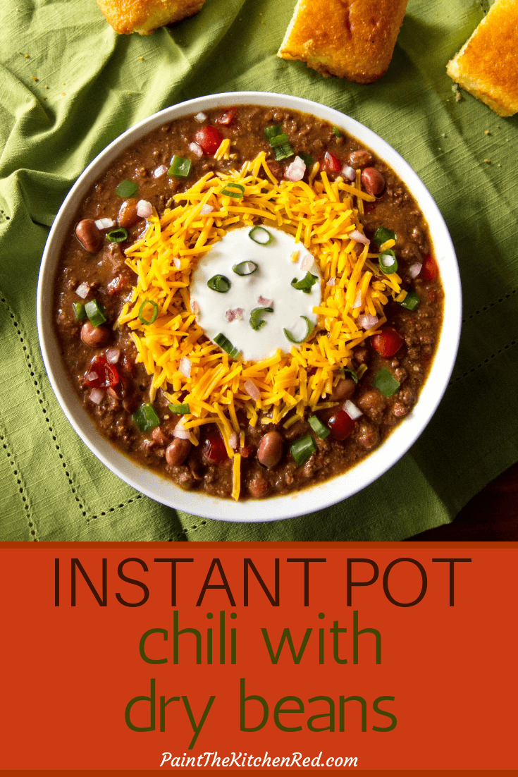 Homemade Instant Pot Chili With Dried Beans Recipe Cooking Dried Beans Dry Beans Recipe Chili Instant Pot Recipe