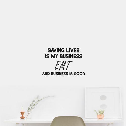 Saving lives is my business emt wall art car sticker decal outdoor vinyl material specs