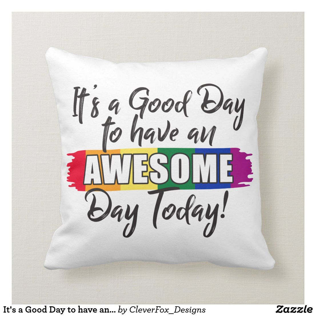 It's a Good Day to have an Awesome Day Today Throw Pillow