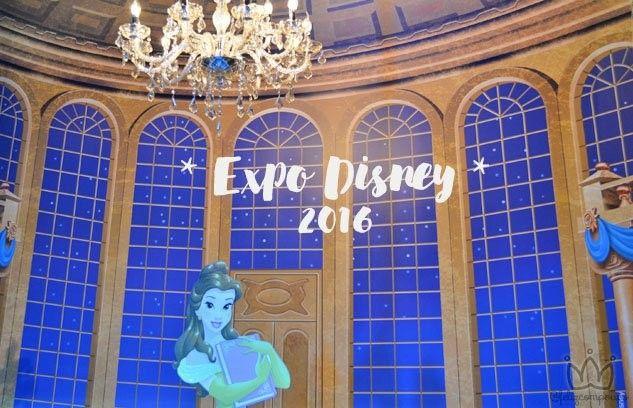 Expo Disney 2016 | Vem saber o que rolou!