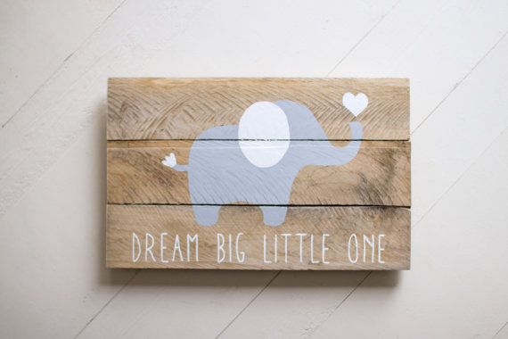 Elephant, Dream Big Little One, Pallet Sign, Nursery Wood Sign ...