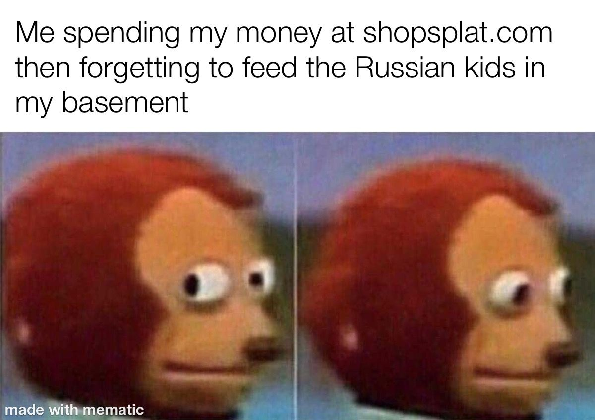 When You Spend All You Money At Shopsplat Com Funny Relatable Memes Funny Games Stupid Funny Memes