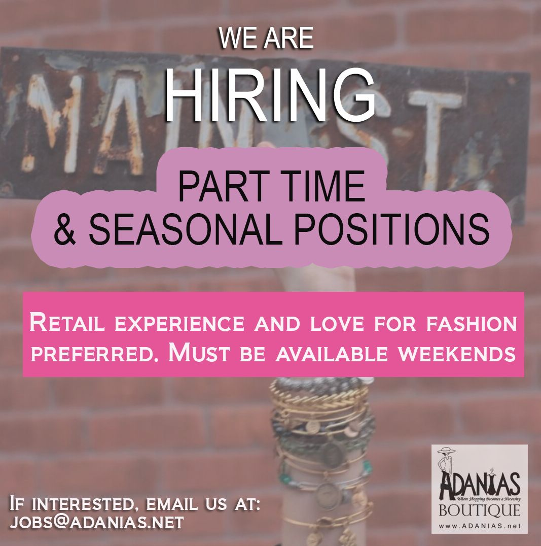 WE'RE #HIRING! Part Time & #Seasonal Positions. #Retail #experience, #creativity and #love for #fashion preferred. Must be available weekends. If interested, send us your #resume at jobs@adanias.net  #adaniasboutique #wearehiring #jobsavailable #yorbalinda #teamwork #availablepositions