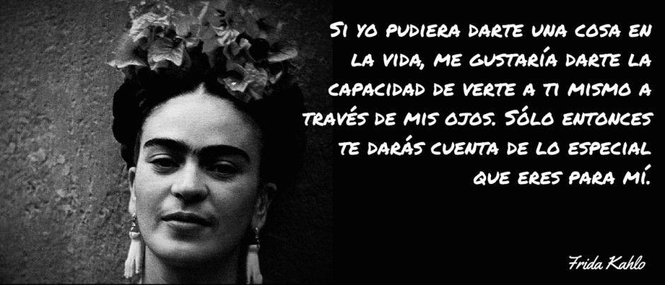 16 Frases De Nuestra Maravillosa Frida Khalo Frase De